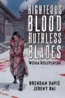 Righteous Blood, Ruthless Blades : Wuxia Roleplaying - Book