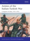 Armies of the Italian-Turkish War : Conquest of Libya, 1911-1912 - Book