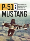 P-51B Mustang : North American's Bastard Stepchild that Saved the Eighth Air Force - Book