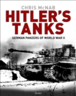 Hitler's Tanks : German Panzers of World War II - Book