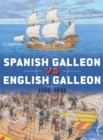 Spanish Galleon vs English Galleon : 1550-1605 - Book