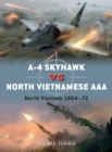 A-4 Skyhawk vs North Vietnamese AAA : North Vietnam 1964-72 - Book