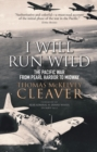 I Will Run Wild : The Pacific War from Pearl Harbor to Midway - eBook