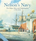 Nelson's Navy : The Ships, Men and Organisation, 1793 - 1815 - Book