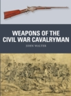 Weapons of the Civil War Cavalryman - Book