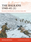 The Balkans 1940-41 (1) : Mussolini's Fatal Blunder in the Greco-Italian War - Book