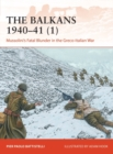 The Balkans 1940 41 (1) : Mussolini's Fatal Blunder in the Greco-Italian War - eBook