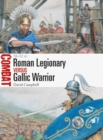 Roman Legionary vs Gallic Warrior : 58-52 BC - Book