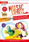 Music Express: Age 6-7 (Book + 3CDs + DVD-ROM) : Complete Music Scheme for Primary Class Teachers - Book