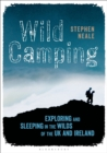 Wild Camping : Exploring and Sleeping in the Wilds of the UK and Ireland - Book