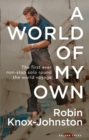 A World of My Own : The First Ever Non-stop Solo Round the World Voyage - eBook