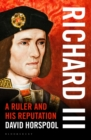 Richard III : A Ruler and His Reputation - Book