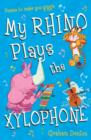 My Rhino Plays the Xylophone : Poems to Make You Giggle - Book