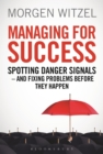 Managing for Success : Spotting Danger Signals - and Fixing Problems Before They Happen - Book