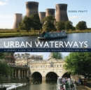 Urban Waterways : A Window on to the Waterways of England's Towns and Cities - eBook