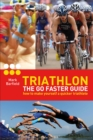 Triathlon - the Go Faster Guide : How to Make Yourself a Quicker Triathlete - eBook