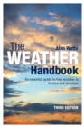 The Weather Handbook : An Essential Guide to How Weather is Formed and Develops - Book