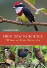 Birds New to Science : Fifty Years of Avian Discoveries - Book