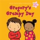 Gregory's Grumpy Day: Dealing with Feelings - Book