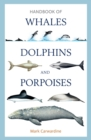 Handbook of Whales, Dolphins and Porpoises - Book