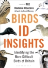 Birds: ID Insights : Identifying the More Difficult Birds of Britain - Book