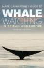 Mark Carwardine's Guide To Whale Watching In Britain And Europe : Second Edition - Book