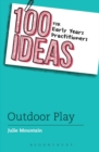 100 Ideas for Early Years Practitioners: Outdoor Play - eBook