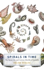 Spirals in Time : The Secret Life and Curious Afterlife of Seashells - eBook