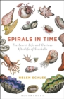Spirals in Time : The Secret Life and Curious Afterlife of Seashells - Book
