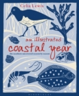 An Illustrated Coastal Year : The Seashore Uncovered Season by Season - Book