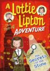 The Secrets of the Stone A Lottie Lipton Adventure - Book