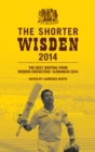The Shorter Wisden 2014: The Best Writing from Wisden Cricketers' Almanack 2014 - eBook