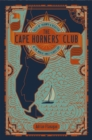 The Cape Horners' Club : Tales of Triumph and Disaster at the World's Most Feared Cape - eBook