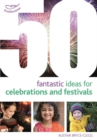 50 Fantastic Ideas for Celebrations and Festivals - Book