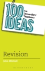 100 Ideas for Secondary Teachers: Revision - Book