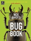 Nick Baker's Bug Book : Discover the World of the Mini-beast! - Book