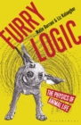 Furry Logic : The Physics of Animal Life - Book