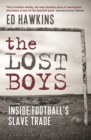 The Lost Boys : Inside Football s Slave Trade - eBook
