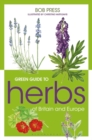 Green Guide to Herbs Of Britain And Europe - Book