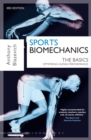 Sports Biomechanics : The Basics: Optimising Human Performance - eBook