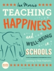 Teaching Happiness and Well-Being in Schools : Learning To Ride Elephants - Book