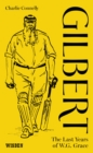 Gilbert : The Last Years of WG Grace - Book