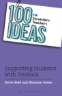 100 Ideas for Secondary Teachers: Supporting Students with Dyslexia - Book