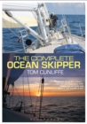 The Complete Ocean Skipper : Deep-water Voyaging, Navigation and Yacht Management - Book