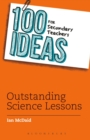 100 Ideas for Secondary Teachers: Outstanding Science Lessons - Book