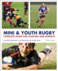 Mini and Youth Rugby : The Complete Guide for Coaches and Parents - eBook