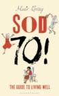 Sod Seventy! : The Guide to Living Well - eBook