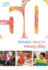 50 Fantastic Ideas for Messy Play - eBook