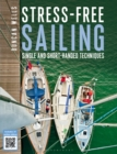 Stress-Free Sailing : Single and Short-handed Techniques - eBook