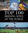 Top 100 Birding Sites Of The World - Book